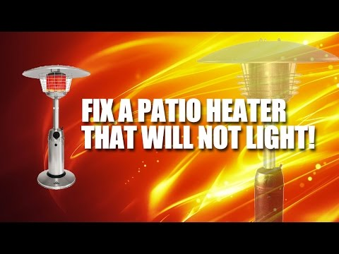 How to fix a tall patio heater that won't light