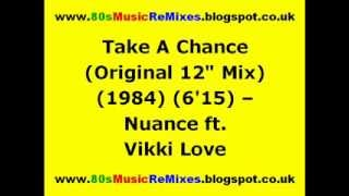"Take A Chance (Original 12"" Mix) - Nuance ft. Vikki Love"