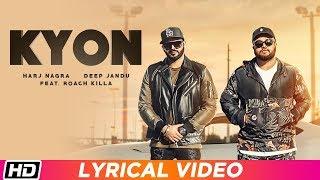 Kyon feat. Roach Killa | Lyrical Harj Nagra | Deep Jandu | Latest Punjabi Song 2019