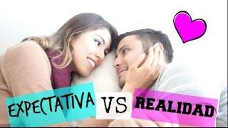 TENER NOVIO: Expectativa Vs Realidad! - Pautips