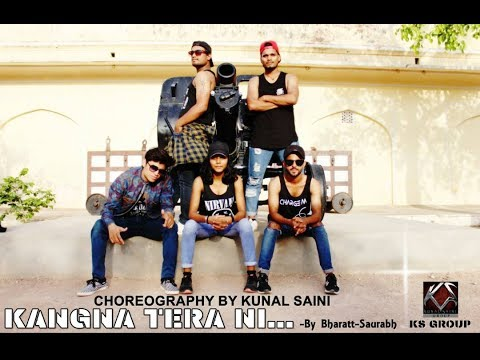 Kangna Tera || Cover By Bharatt - Saurabh || KUNAL SAINI CHOREOGRAPHY , New Hindi/Punjabi Songs 2017