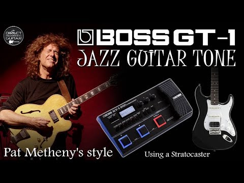 BOSS GT-1 JAZZ GUITAR Tone - Pat Metheny's Style With Stratocaster.