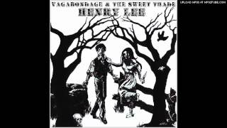 Henry Lee by Vagabondage & The Sweet Trade