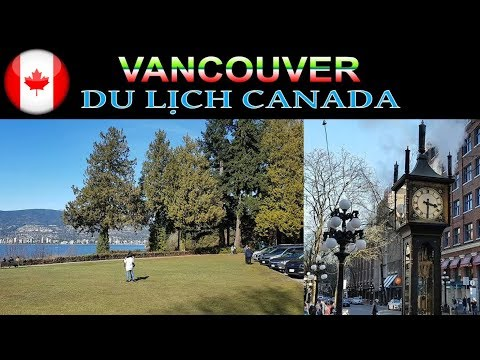 DU LỊCH VANCOUVER CANADA - STANLEY PARK - STEAM CLOCK | Cuộc Sống Vancouver Canada | Quang Lê TV