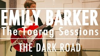 Emily Barker - The Dark Road (The Toerag Sessions)