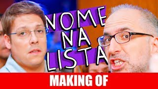 Vídeo - Making Of – Nome na Lista