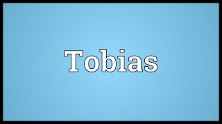 Tobias Meaning