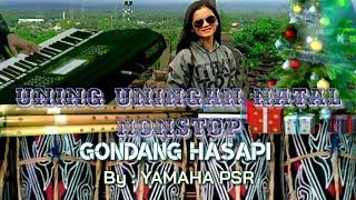 NONSTOP UNING UNINGAN NATAL - GONDANG HASAPI - VERSI YAMAHA PSR S775 & PSR S975 - MEDLEY