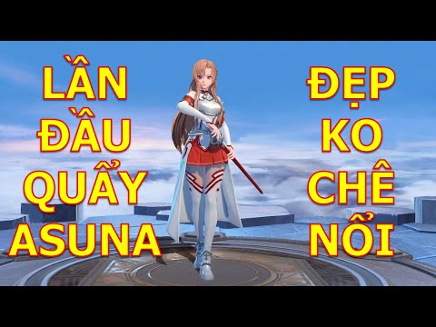 Quá XUẤT XÁC!!! Lần đầu chơi ASUNA đến từ SAO ưng không chịu được Liên quân Mobile x SAO