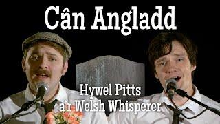 HyWelsh: Angladd –cân gan Hywel Pitts a'r Welsh Whisperer