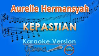 Download Mp3 Aurelie Hermansyah - Kepastian  Karaoke Lirik Tanpa Vokal  | Gmusic
