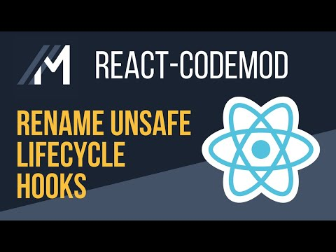 Rename Unsafe Lifecycle Hooks with react-codemod