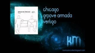 Chicago - Groove Armada / Vertigo