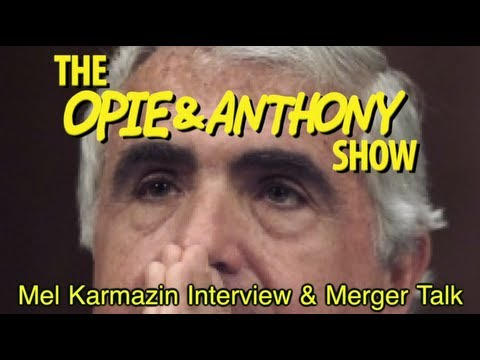 Opie & Anthony: Mel Karmazin Interview & Merger Talk (08/28-