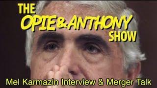 Opie & Anthony: Mel Karmazin Interview & Merger Talk (08/28-08/31/08)