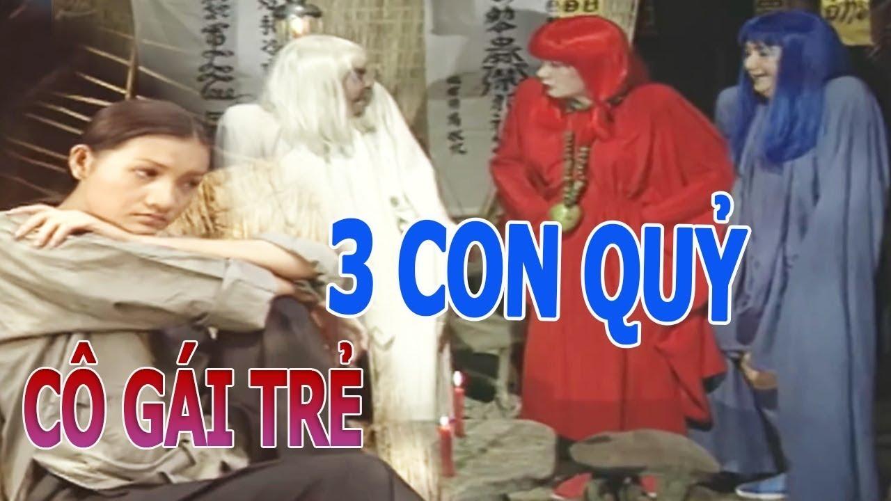 3 Con Quỷ Già Nhập Hồn Cô Gái Trẻ - PHIM CỔ TÍCH, CHUYỆN CỔ TÍCH NGÀY XƯA