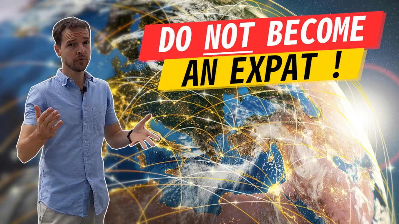 Do NOT become an Expat and relocate overseas