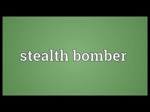 Stealth bomber Meaning
