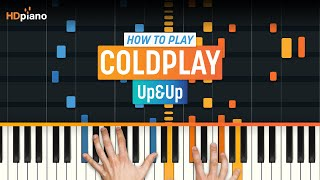 """How To Play """"Up&Up"""" by Coldplay   HDpiano (Part 1) Piano Tutorial"""