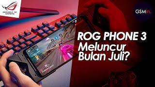 ASUS ROG PHONE 3 | MELUNCUR BULAN JULI? | BOCORAN TERBARU INDONESIA