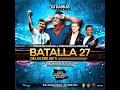 DESCARGAR BATALLA DE LOS DJS 27 ! GRATIS!