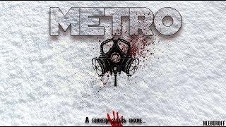 METRO (Короткометражный фильм по игре METRO 2033)
