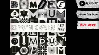 Repeat youtube video Keys N Krates -