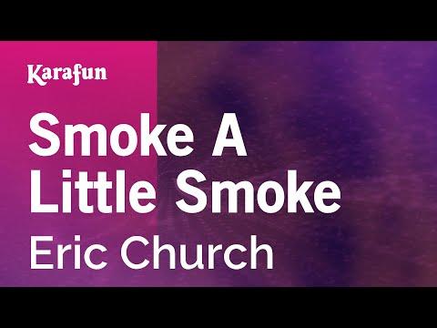 Karaoke Smoke A Little Smoke - Eric Church *