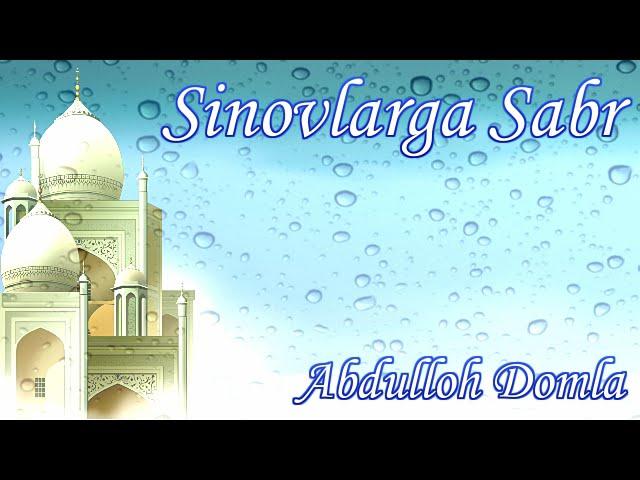 Abdulloh Domla - Sinovlarga Sabr
