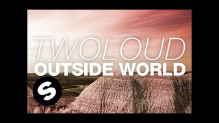 twoloud - Outside World (Original Mix)