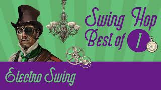 Best of Swing Hop Mix 1 // Electro Swing