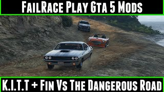 FailRace Play Gta 5 Mods K.I.T.T and Fin Vs The Dangerous Road