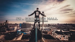 CLIMBING ST GEORGES HALL | LIVERPOOL
