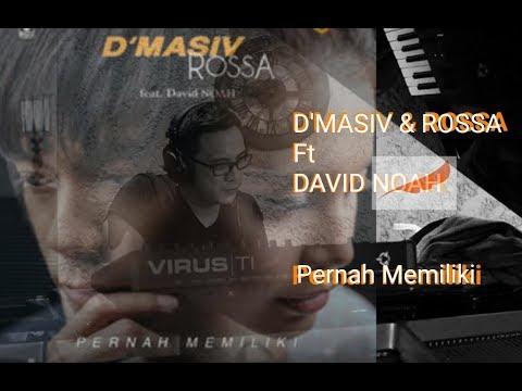 Terbaru D'Masiv Rossa ft David Noah - Pernah Memiliki ( video lirik )