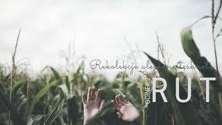 Rut [#02] Rekolekcje ulepione tęsknotą