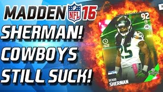 92 OVERALL SHERMAN! COWBOYS STILL SUCK! NEED A QB! - Madden 16 Ultimate Team