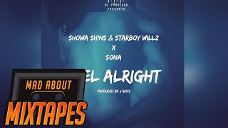Showa Shins & Starboy Willz ft. Sona - Feel Alright | MadAboutMixtapes
