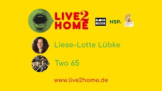live2home 3 – Liese-Lotte Lübke und TWO65