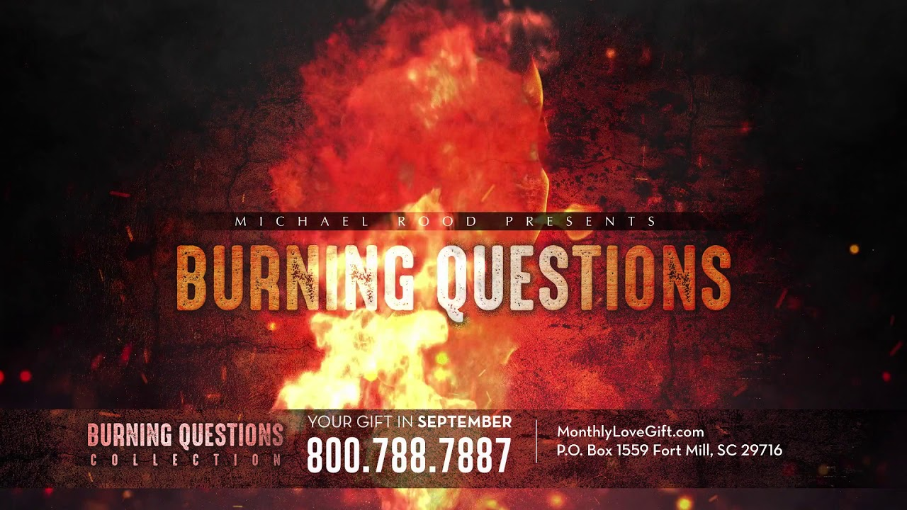 Burning Questions | Michael Rood | September 2019 Love Gift