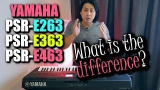 The *HONEST* Difference You Need to Know - YAMAHA PSR-E463 | PSR-E363 | PSR-E263