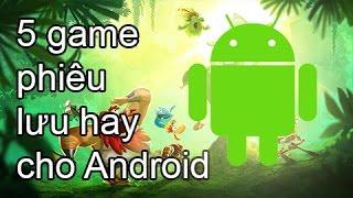 5 trò chơi phiêu lưu hay cho Android không thể bỏ qua