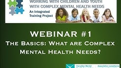The Basics: What Are Complex Mental Health Needs?