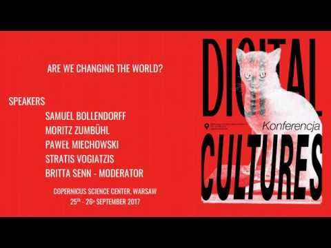 Digital Cultures Conference 2017: Are we changing the world?