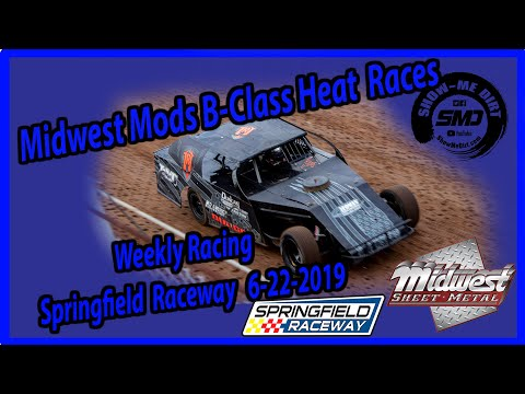 S03-E307 Midwest Mods B-Class Heat Races - Springfield Raceway 6-22-2019 #DirtTrackRacing