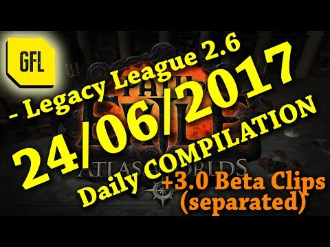 Yesterday in Path of Exile 2.6: 24/06/2017 + Races + 3.0 Beta clips SEPARATED.