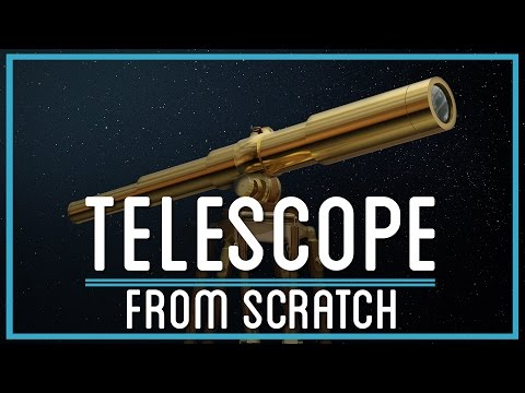 How to Make a Telescope from Scratch