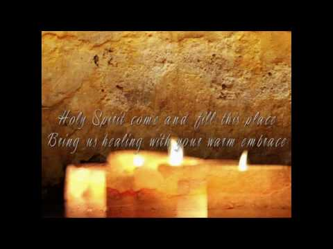 Holy Spirit Come And Fill This Place Youtube