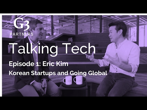 [Talking Tech] Ep.1 - Eric Kim on Korean Startups and Going Global