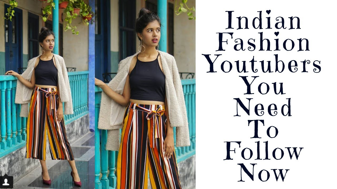 Indian Fashion Youtubers you need to follow now