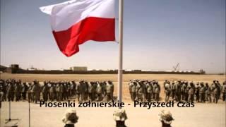 Piosenki żołnierskie - Przyszedł czas